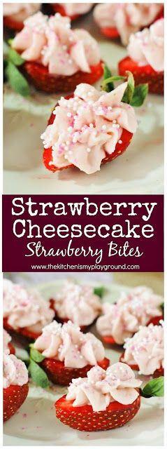 Strawberry Cheesecake Strawberry Bites ~