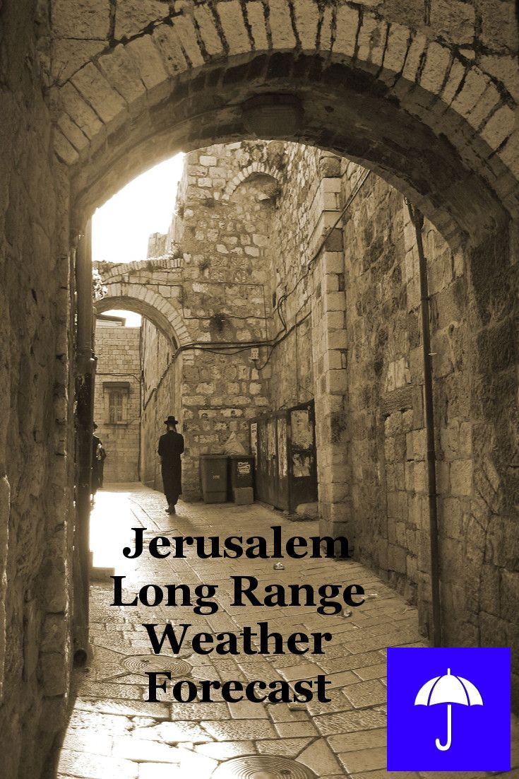 #Jerusalem Long Range #Weather Forecast.  30 days and beyond.  Plan your #Vacation #Travel, #Honeymoon #Wedding #Holiday now.