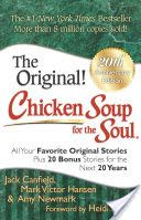Chicken Soup for the Soul 20th Anniversary Edition: All Your Favorite ... - Jack Canfield - Google Books