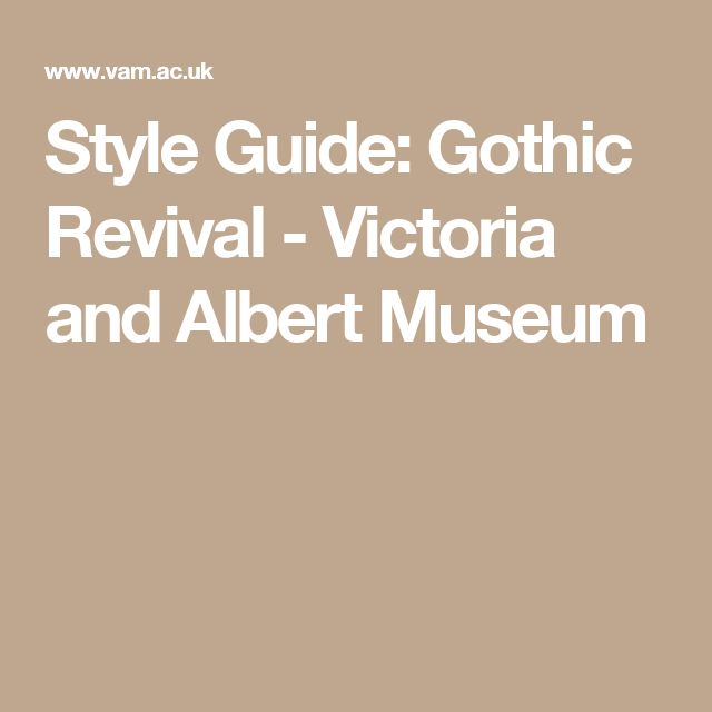 Style Guide: Gothic Revival - Victoria and Albert Museum