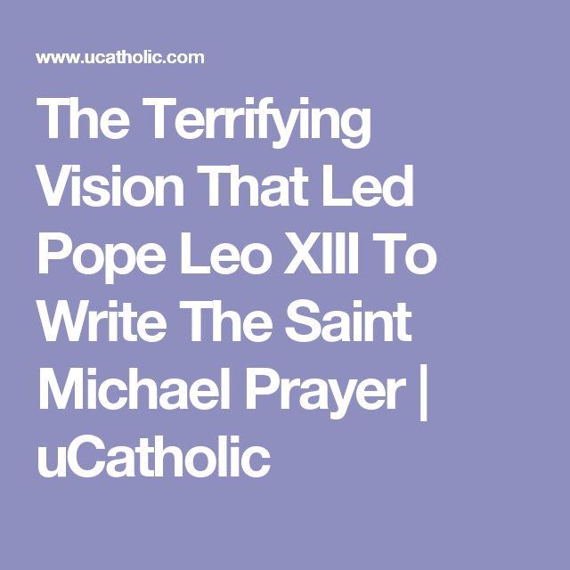 The Terrifying Vision That Led Pope Leo XIII To Write The Saint Michael Prayer | uCatholic