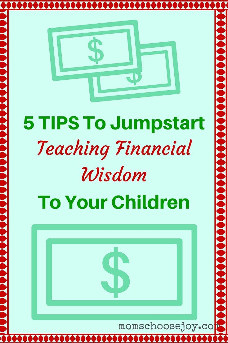 How are you teaching your children to UNDERSTAND and MANAGE MONEY? Learn 5 tips to help you jumpstart teaching financial wisdom to your kids.