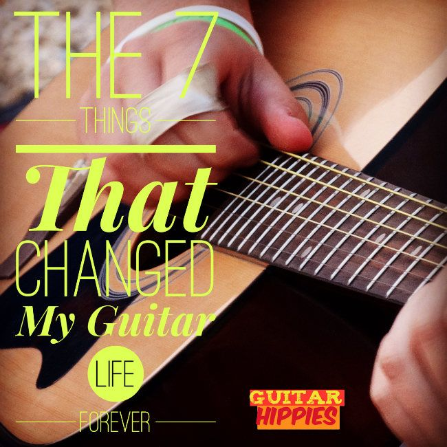 7 Things That Changed My Guitar Life Forever http://GuitarHippies.com/7-guitar-life-changers/ #guitar #music #guitarhippies GuitarHippies - Your Musical Journeys Top Inspiration Point.