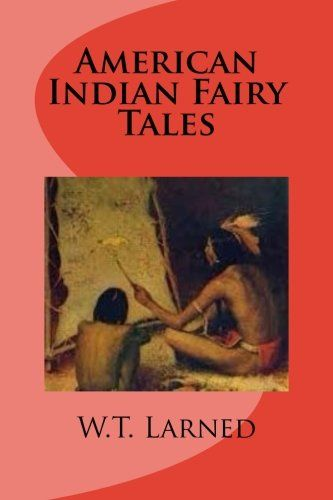 American Indian Fairy Tales by W.T. Larned http://www.amazon.com/dp/1523384433/ref=cm_sw_r_pi_dp_zMPLwb17MYK46