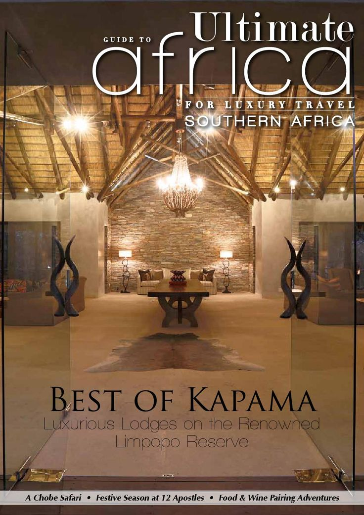 Ultimate Guide to Africa November 2014    In this issue:  Best of Kapama The Twelve Apostles Hotel and Spa Chobe Chilling Spoils of The High Road Leopard's Leap Family Vineyards Accommodation Guide South Africa