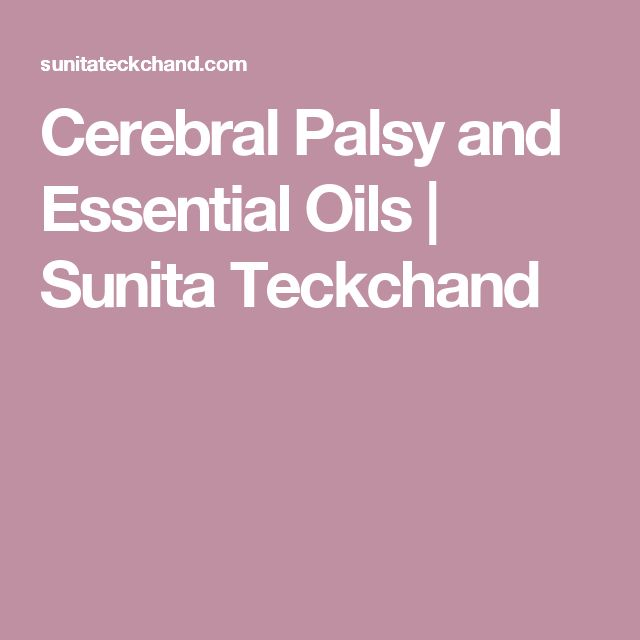 Cerebral Palsy and Essential Oils | Sunita Teckchand