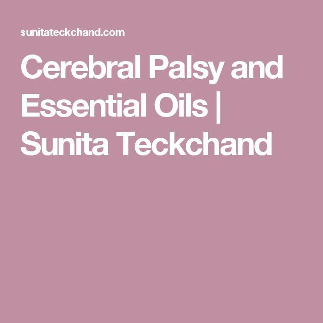 Cerebral Palsy and Essential Oils | Sunita Teckchand