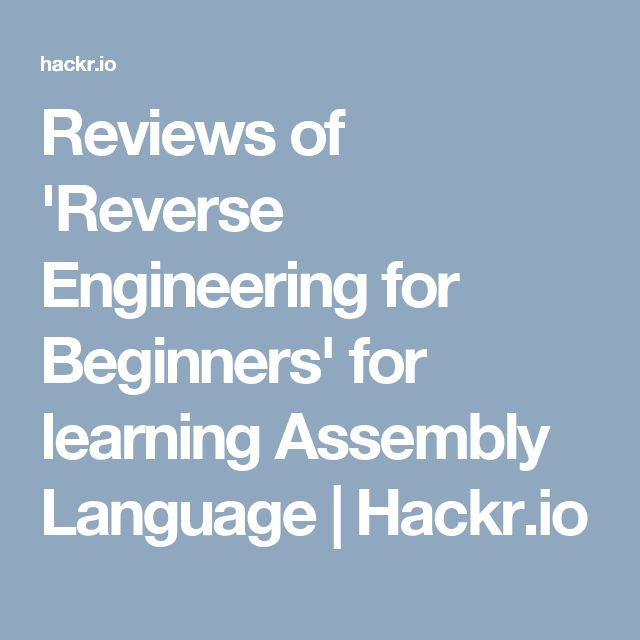 Reviews of 'Reverse Engineering for Beginners' for learning Assembly Language | Hackr.io