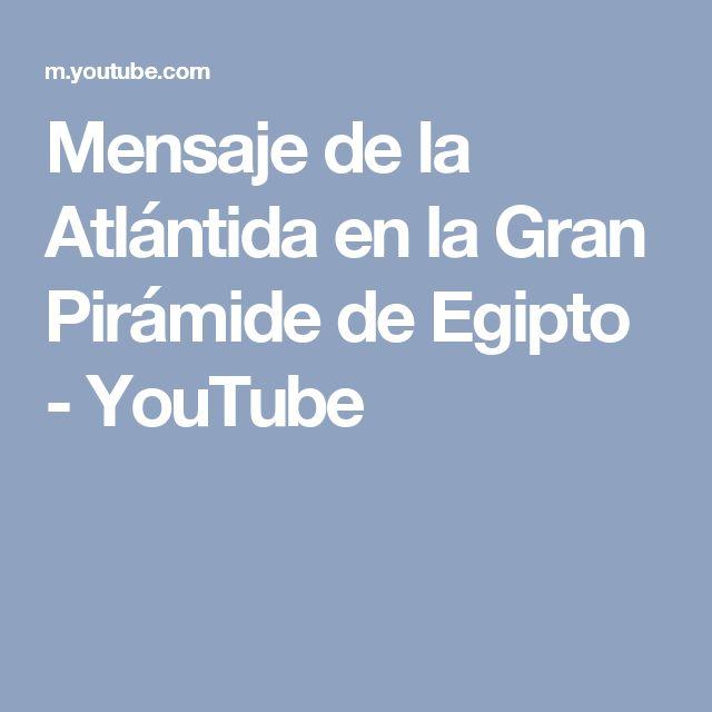 Mensaje de la Atlántida en la Gran Pirámide de Egipto - YouTube