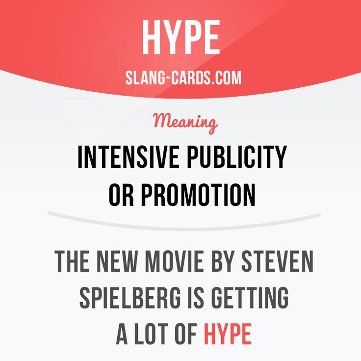 """""""Hype"""" means """"Intensive publicity or promotion"""". Example: The new movie by Steven Spielberg is getting a lot of hype. #slang #saying #sayings #phrase #phrases #expression #expressions #english #englishlanguage #learnenglish #studyenglish #language #vocabulary #dictionary #grammar #efl #esl #tesl #tefl #toefl #ielts #toeic #englishlearning #hype"""