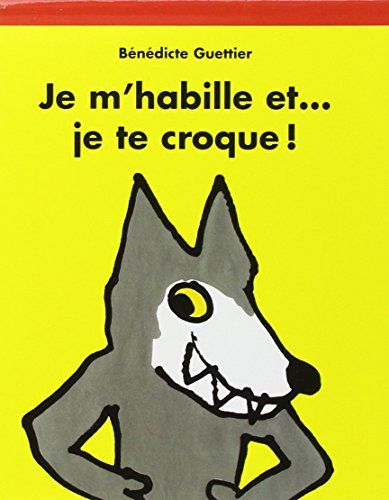 Je M'habille Et...Je Te Croque!: Amazon.co.uk: Benedicte Guettier: 9782211055970: Books