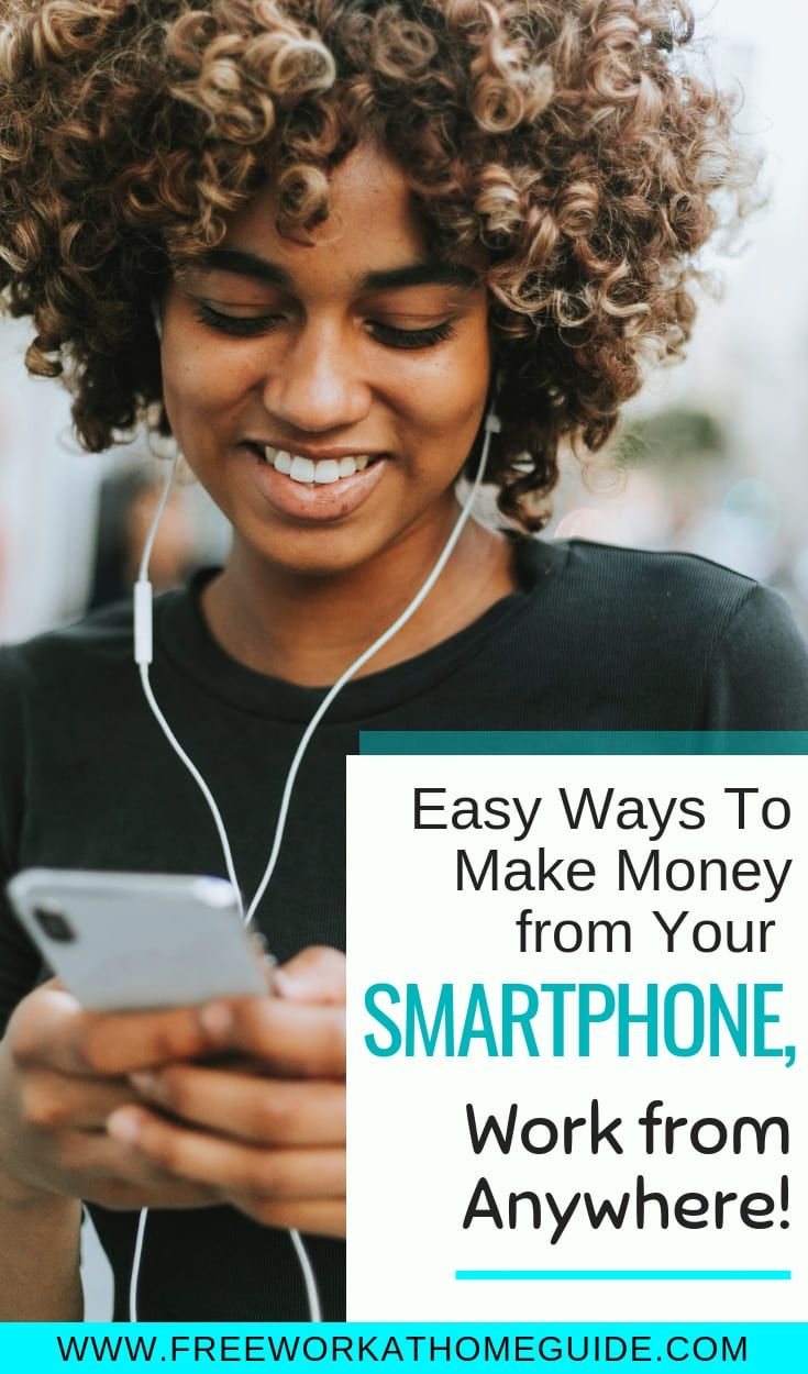 Easy Ways To Make Money from Your Smartphone, Work from Anywhere