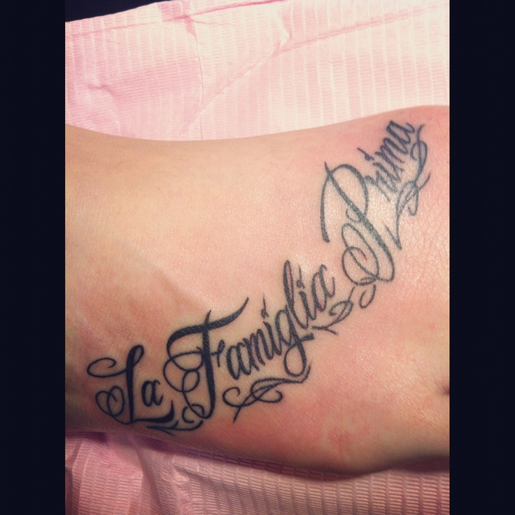 "Italian Tattoo Quotes English Translation: My New Tattoo, ""La Famiglia Prima"" Meaning ""family First"