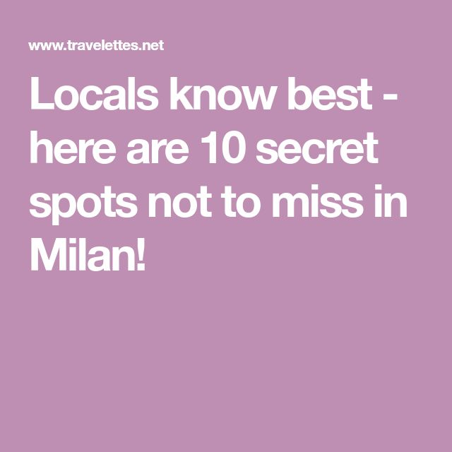 Locals know best - here are 10 secret spots not to miss in Milan!