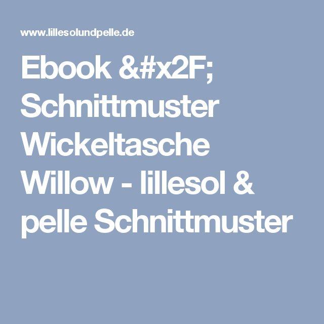 Ebook / Schnittmuster Wickeltasche Willow - lillesol & pelle Schnittmuster