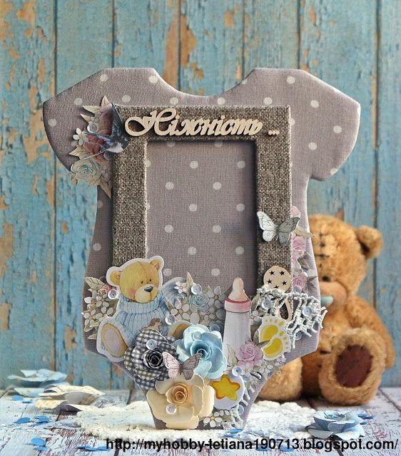 """Creative Workshop Tetiana Tarasiuk: Фото рамка для малыша. СП  """"Душевные подарки"""" 4 эт..."""
