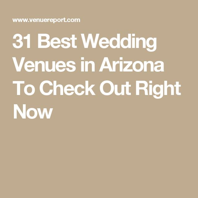 31 Best Wedding Venues in Arizona To Check Out Right Now Tlaquepaque, the paseo, el chorro, the elegant barn, antique wedding house mesa