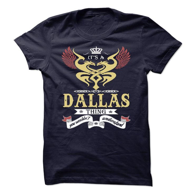 its a DALLAS ᗜ Ljഃ Thing You Wouldnt Understand  - T Shirt, √ Hoodie, Hoodies, Year,Name, Birthdayits a DALLAS Thing You Wouldnt Understand  - T Shirt, Hoodie, Hoodies, Year,Name, BirthdayDALLAS , DALLAS T Shirt, DALLAS Hoodie, DALLAS Hoodies, DALLAS Year, DALLAS Name, DALLAS Birthday