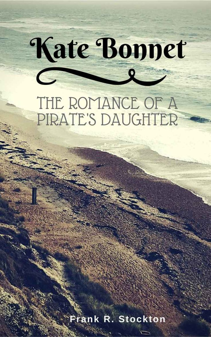 Talk like a Pirate September 19, 2016 Kate Bonnet The Romance of A Pirate's Daughter: Annotated Version Including Author Biography and Common Pirate Phrases and Vocabulary - Kindle edition by Frank Stockton, E.M. Evans. Literature & Fiction Kindle eBooks @ Amazon.com.
