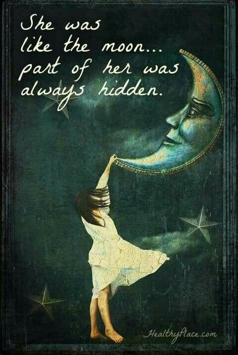 part of her was always hidden... be free set your soul free. send it into the world. be part of the moon