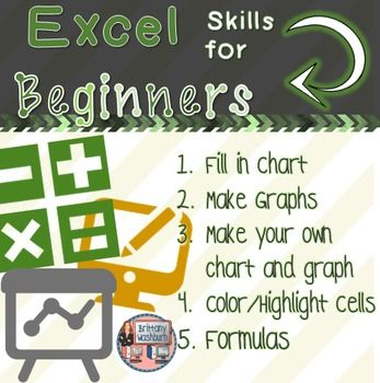 Excel Skills for Beginners. Do you need your students to master the basics of Microsoft Excel so that they can use it independently? This set of lessons will get them there. 5 lessons to teach the skills of filling in a chart, making graphs, working with cells, formulas, and creating charts and graphs independently. Each lesson includes an instructional video for the students and a template to practice each skill. $
