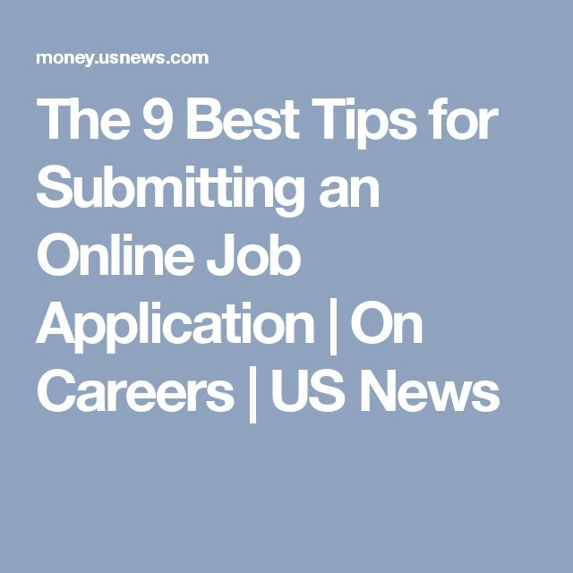 The 9 Best Tips for Submitting an Online Job Application | On Careers | US News