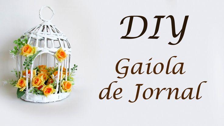 DIY: Como Fazer GAIOLA DECORATIVA - FEITA COM JORNAL | Ideias Personalizadas - DIY