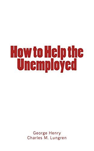 How to Help the Unemployed by George Henry https://www.amazon.com/dp/2366593740/ref=cm_sw_r_pi_dp_x_b.JFybK36TEVP