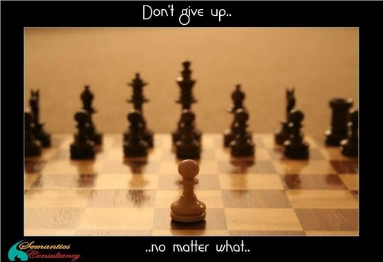 Don't give up... No matter what..!!
