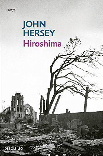 Hiroshima / John Hersey ; traducción de Juan Gabriel Vásquez
