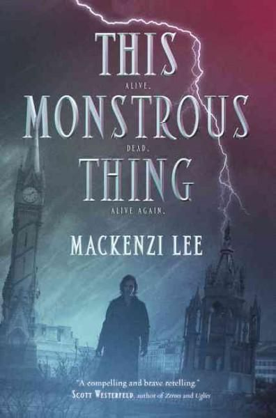 This Monstrous Thing, by Mackenzi Lee; cover designer unknown, possibly HarperCollins in-house artist?