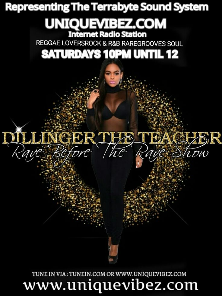 Join Dillinger The Teacher every Saturday 10pm - Midnight for his Rave Before The Rave Show playing the best in reggae, r&b, lovers rock and rare groove soul