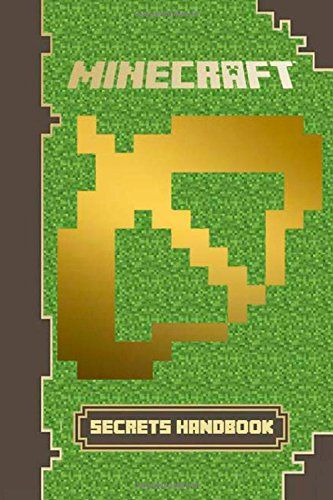 Minecraft: Secrets Handbook: The Minecraft Book You Must Have: Reveal Over 250 Top Secrets: Amazon.co.uk: Minecraft Scholastic: 9781500129040: Books