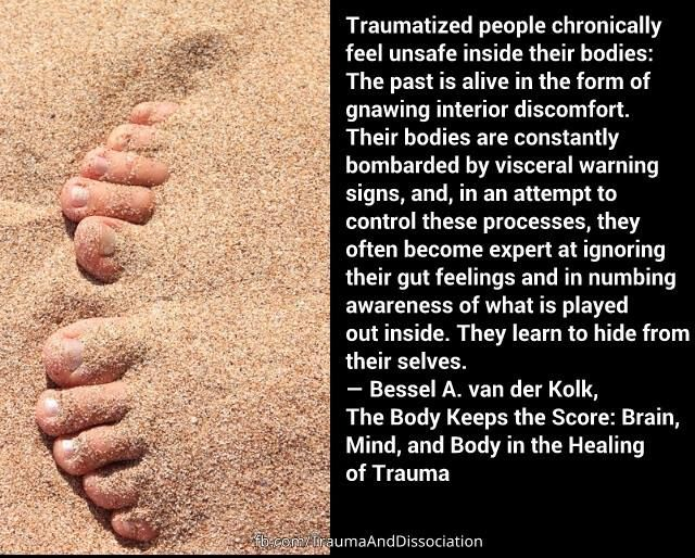 "Traumatized people chronically feel unsafe inside their bodies: The past is alive in the form of gnawing interior discomfort. Their bodies are constantly bombarded by visceral warning signs, and, in an attempt to control these processes, they often become expert at ignoring their gut feelings and in numbing awareness of what is played out inside. They learn to hide from their selves.""  ― Bessel van der Kolk The Body Keeps the Score: Brain, Mind, and Body in the Healing of Trauma #ptsd #quote…"