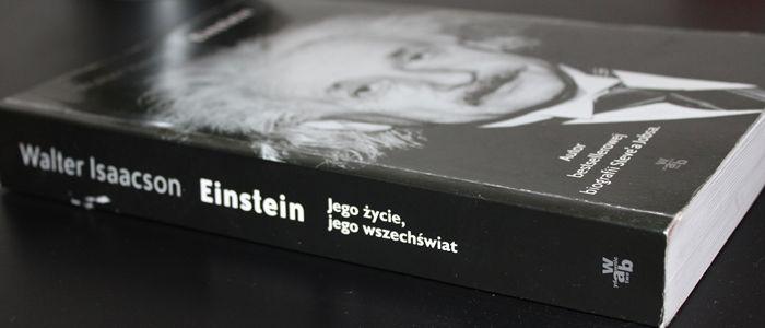 """""""Einstein. Jego życie, jego wszechświat"""" -Walter Isaacson"""