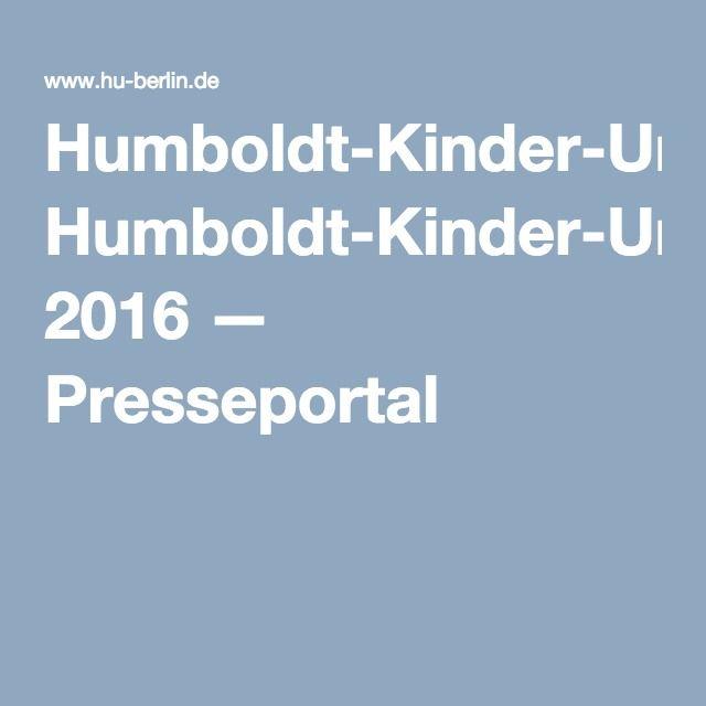 Humboldt-Kinder-Uni 2016 — Presseportal