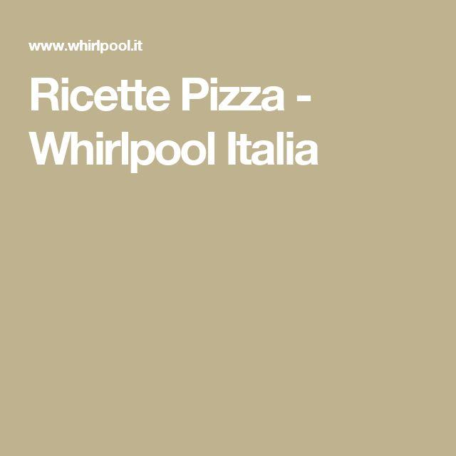 Ricette Pizza - Whirlpool Italia