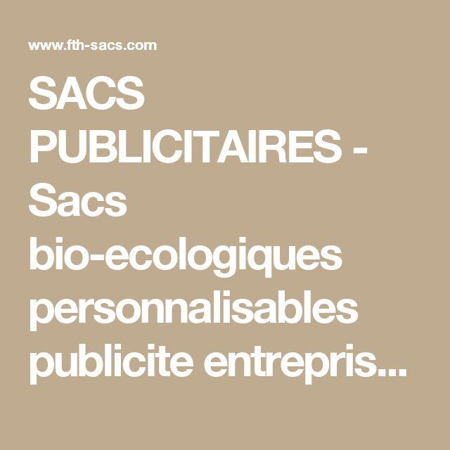 SACS PUBLICITAIRES - Sacs bio-ecologiques personnalisables publicite entreprises, marques, boutiques et magasins