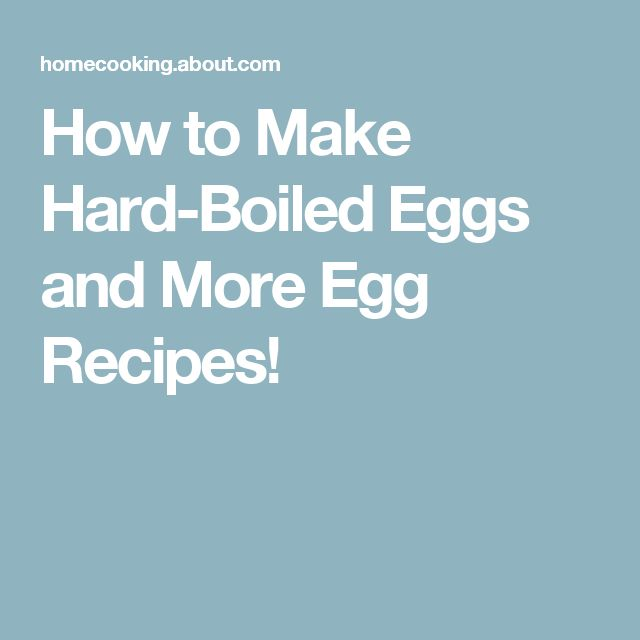 How to Make Hard-Boiled Eggs and More Egg Recipes!