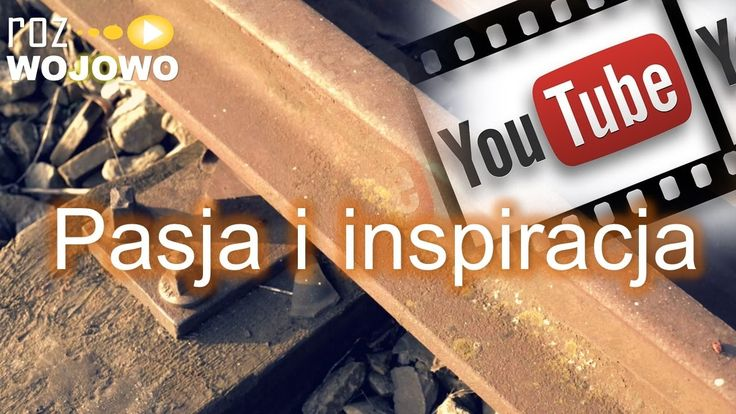 Akademia YouTube #3 Pasja i inspiracja