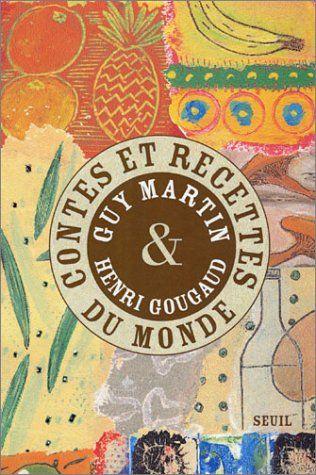 Contes et recettes du monde:    Guy Martin, Henri Gougaud, Hervé Tullet