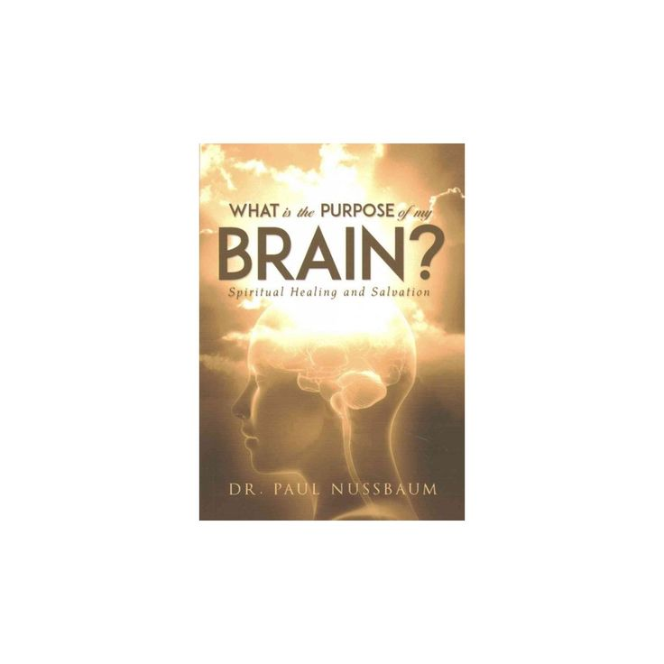 Cool What Is the Purpose of My Brain Spiritual Healing and Salvation Paperback