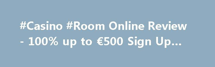 #Casino #Room Online Review - 100% up to €500 Sign Up Bonus https://slots-money.com/casino-room-online-instant-play  Check out Casino Room online review with the best portfolio of casino #games from the famous software providers, its usability, number of Bonus codes and chance for big wins