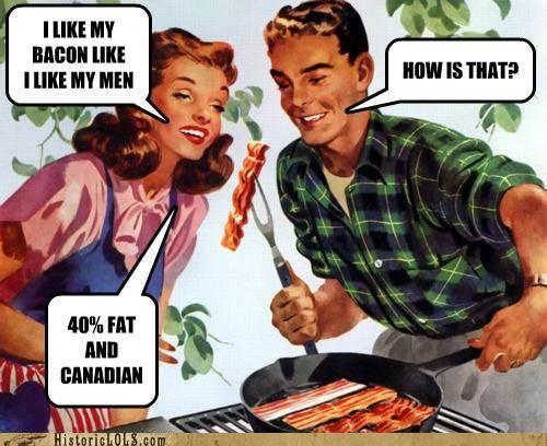 Canada Day Humor...How I like my bacon :)