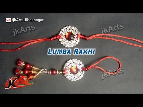 DIY Easy Lumba Rakhi for Raksha Bandhan | How to make | JK Arts 596 - YouTube
