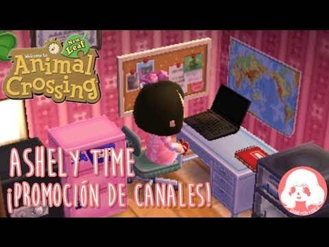 Animal Crossing New Leaf - Ashely Time - ¡Promoción de canales!