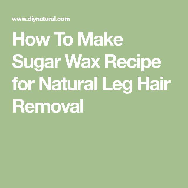 How To Make Sugar Wax Recipe for Natural Leg Hair Removal