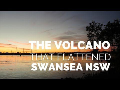 The volcano that flattened Swansea NSW - YouTube