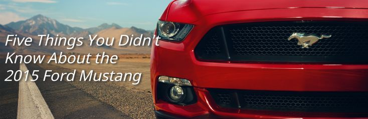 Five Things You Didn't Know About the 2015 #Ford #Mustang.
