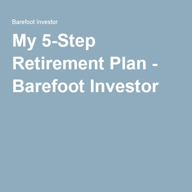 My 5-Step Retirement Plan - Barefoot Investor